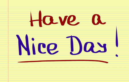 trato amable: Have A Nice Day Concept