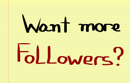 more: Want More Followers Concept