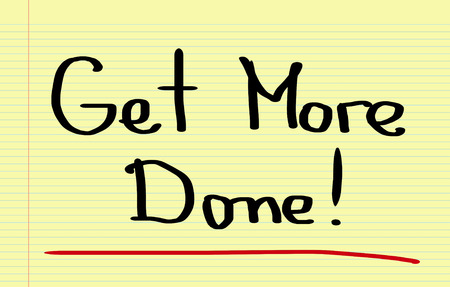 more: Get More Done Concept