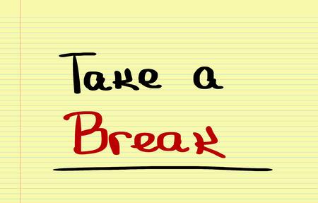 take a break: Take A Break Concept