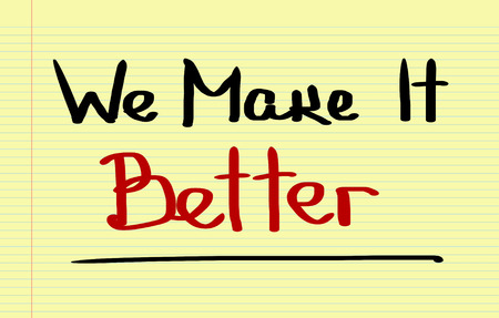 better: We Make It Better Concept