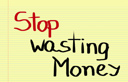 wasting: Stop Wasting Money Concept