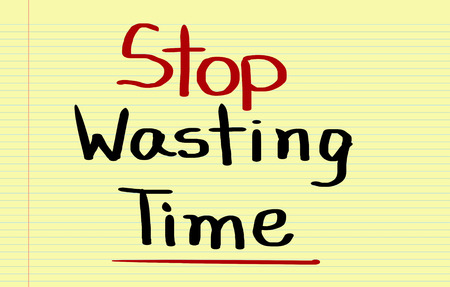 wasting: Stop Wasting Time concept