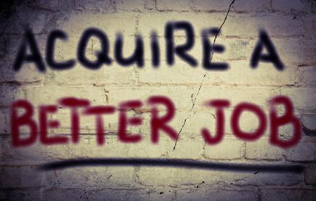 better: Acquire A Better Job Concept Stock Photo
