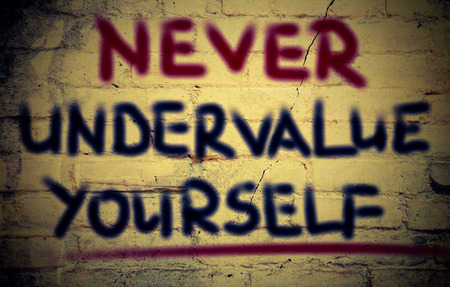 yourself: Never Undervalue Yourself Concept