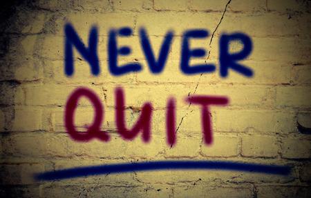 quit: Never Quit Concept