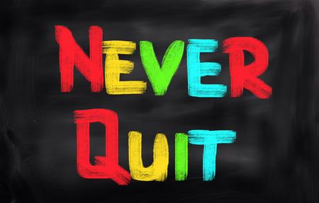 ethic: Never Quit Concept