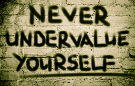 suitability: Never Undervalue Yourself Concept