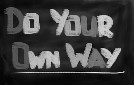 own: Do Your Own Way Concept