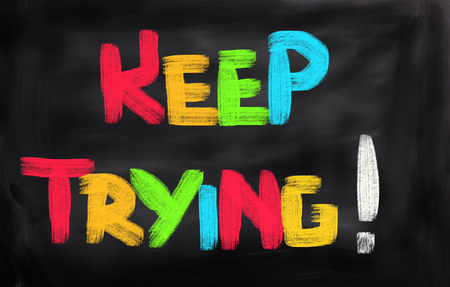 keep: Keep Trying Concept