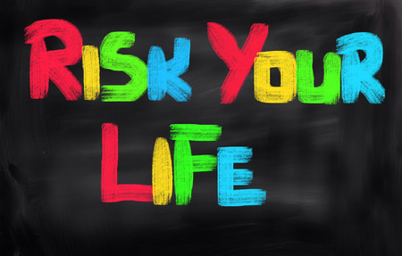 financial reward: Risk Your Life Concept Stock Photo