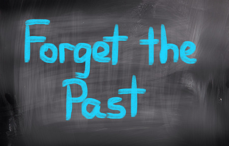 the past: Forget The Past Concept