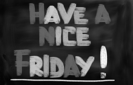 have on: Have A Nice Friday Concept