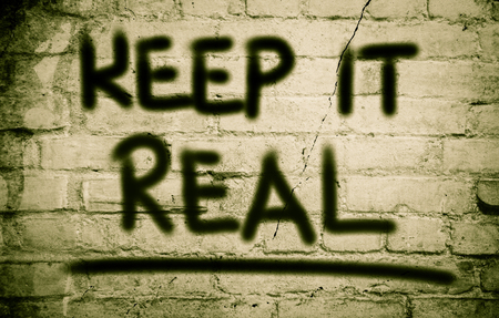 realism: Keep It Real Concept