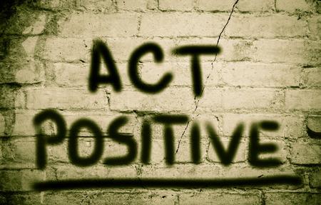 idealistic: Act Positive Concept