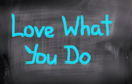 love strategy: Love What You Do Concept