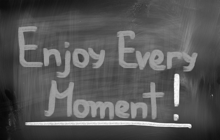of moment: Enjoy Every Moment Concept
