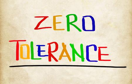 tolerance: Zero Tolerance Concept