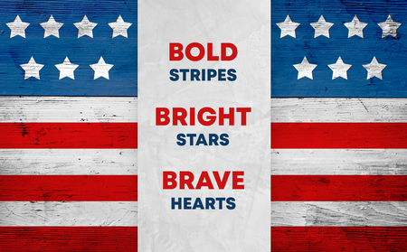 American flag on wood background and patriotic slogan Bold stripes, Bright stars, Brave hearts