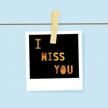 i miss you: Picture card say I miss you  Illustration