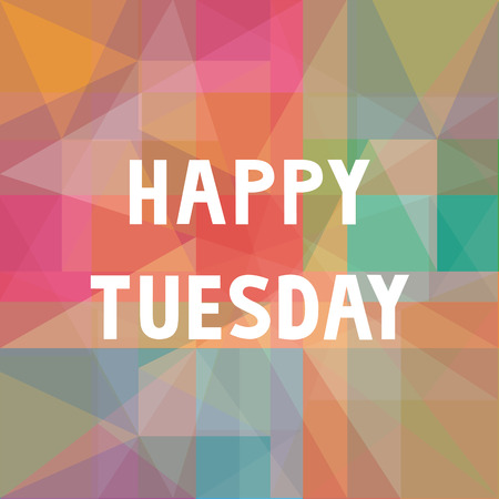 Happy Tuesday letters on colorful background