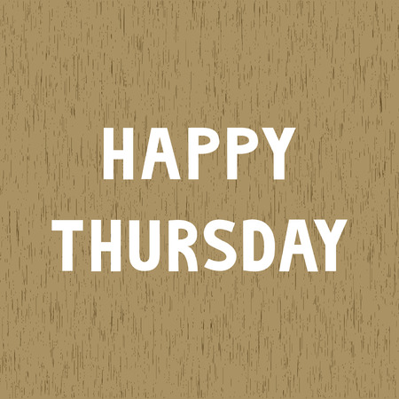 thursday: Happy Thursday letters on wood pattern background
