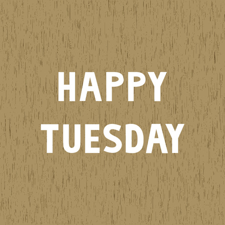 tuesday: Happy Tuesday letters on wood pattern background  Illustration