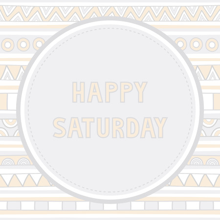 saturday: Happy Saturday letter on hand drawn background