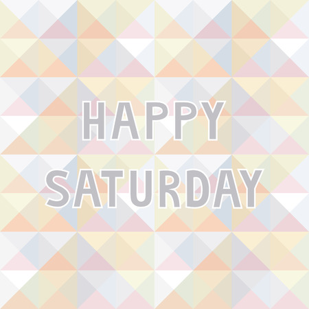saturday: Happy Saturday letter on pastel triangle background