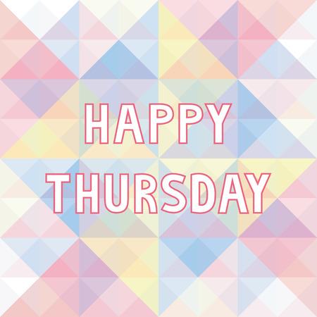 thursday: Happy Thursday letter on pastel triangle background