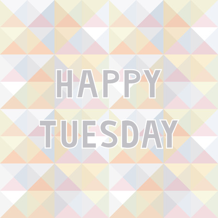 tuesday: Happy Tuesday letter on pastel triangle background  Illustration