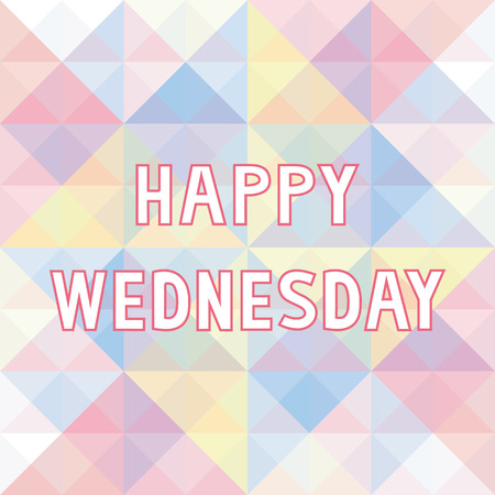 wednesday: Happy Wednesday letter on pastel triangle background