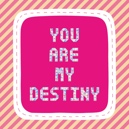 destiny: You are my destiny  Card for decoration