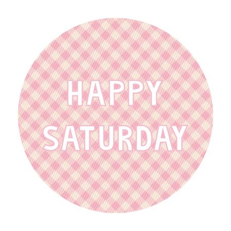 saturday: Happy Saturday card for decoration