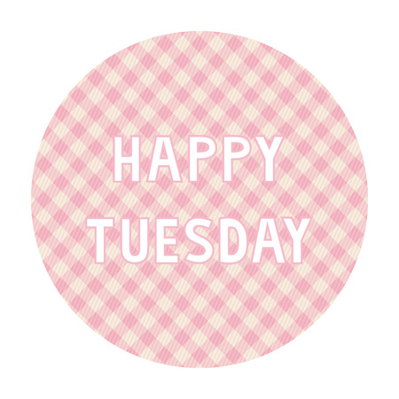 tuesday: Happy Tuesday card for decoration  Illustration