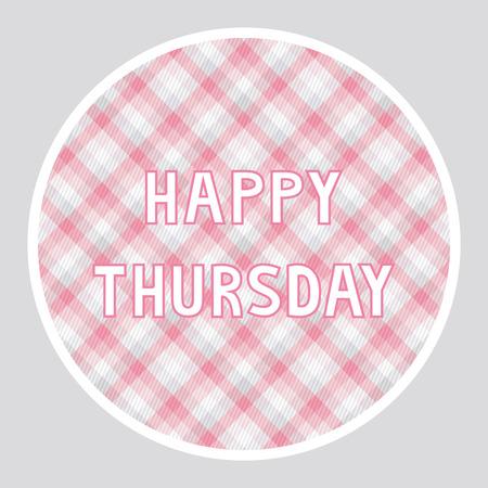 thursday: Happy Thursday card for decoration.