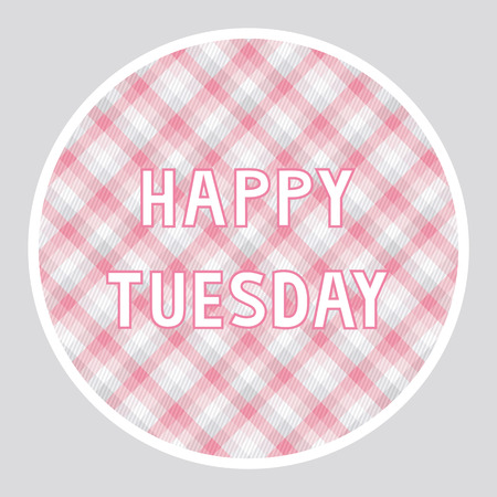 tuesday: Happy Tuesday card for decoration.