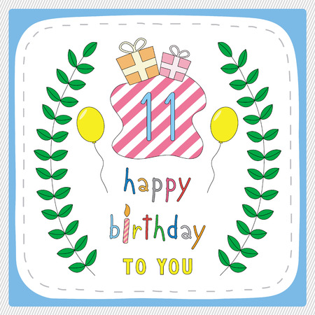 11 years: Happy birthday card with 11th birthday and for 11 years anniversary celebration.