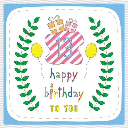 13th: Happy birthday card with 13th birthday and for 13 years anniversary celebration.
