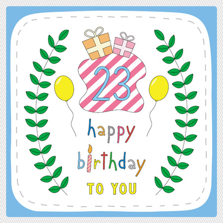 20 23 years: Happy birthday card with 23rd birthday and for 23 years anniversary celebration.