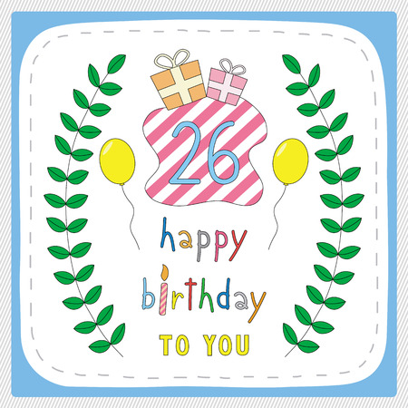 six year old: Happy birthday card with 26th birthday and for 26 years anniversary celebration. Illustration