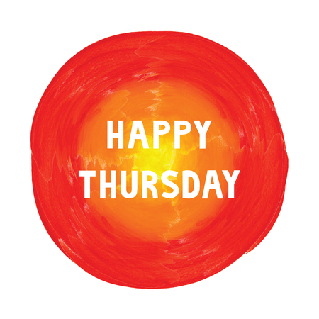 thursday: Happy Thursday on colorful watercolor.