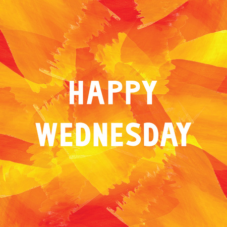 wednesday: Happy Wednesday on colorful watercolor.