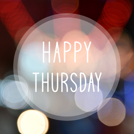 thursday: Happy Thursday on colorful bokeh background.