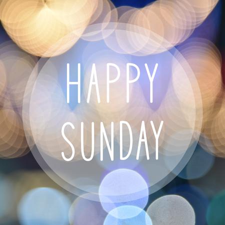sunday: Happy Sunday on colorful bokeh background.