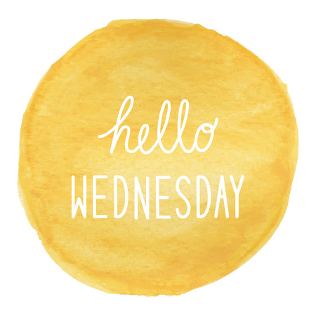 wednesday: Hello Wednesday greeting on yellow watercolor background.