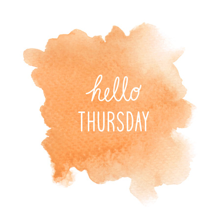 the thursday: Hello Thursday text on orange watercolor background.