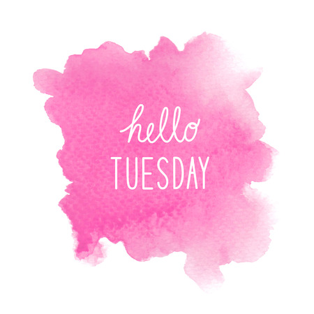 Hello Tuesday text on pink watercolor background.