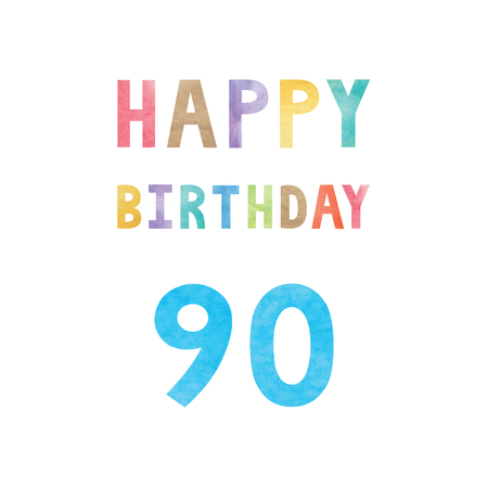 90th: Happy 90th birthday anniversary card with colorful watercolor text on white background. Illustration