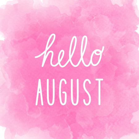 august: Hello August greeting on abstract pink watercolor background.